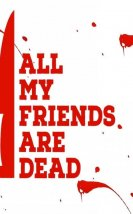 All My Friends Are Dead izle (2021)