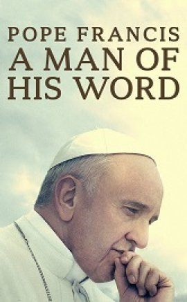 Papa Francesco – Pope Francis: A Man of His Word 1080p izle